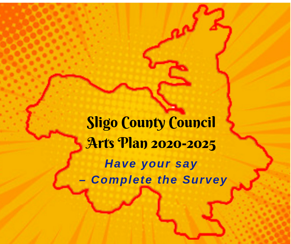 Sligo County Council Arts Plan 2020-2025 – Have your say – Complete the Survey!