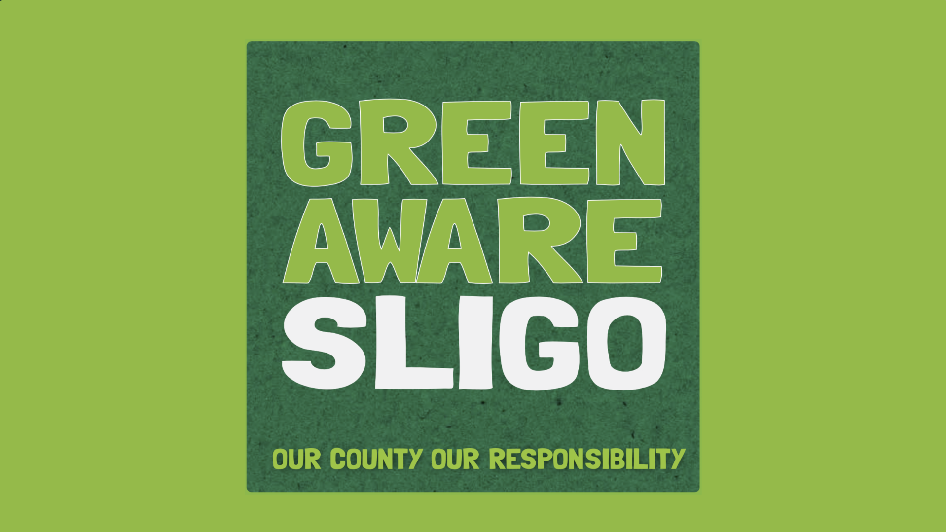 Blog 1 - When did Green Aware Sligo Begin?